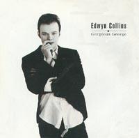 Edwyn CollinsGorgeous George Edwyn Collins
