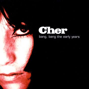 Cher - Bang, Bang The Early Years