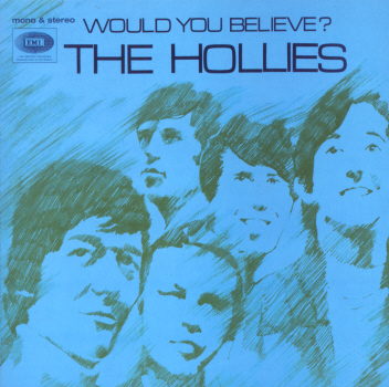 Hollies - Would You Believe?