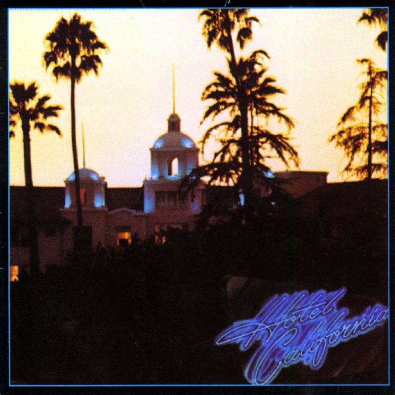 The Eagles : Hotel California