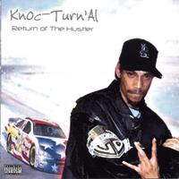 Knoc-Turn'Al - Return Of The Hustler