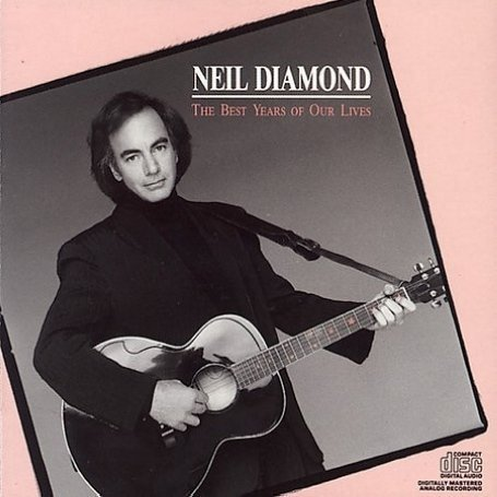 Neil Diamond �� The Best Years Of Our Lives Lyrics