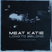 Meat Katie - Next Life / My Little Dancing Girl