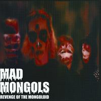 Mad Mongols Revenge Of The Mongoloid