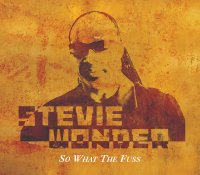 Stevie Wonder - So What The Fuss [single] (2005, Universal Music)