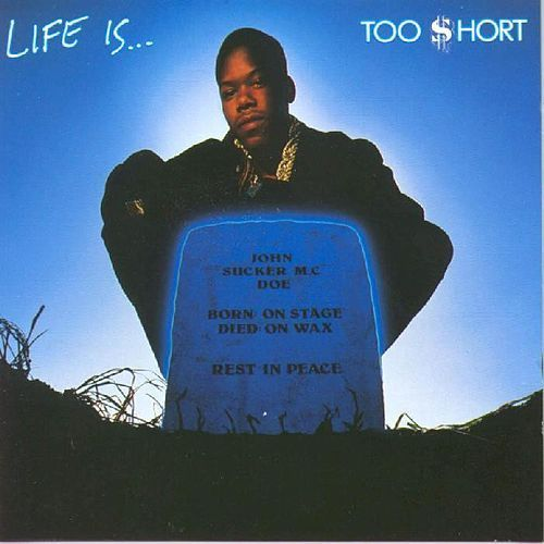 Too $hort - Life Is... Too $hort (1990)