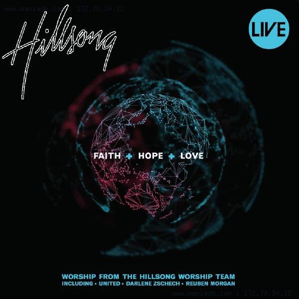 faith hope love hillsong - DriverLayer Search Engine  faith hope love...