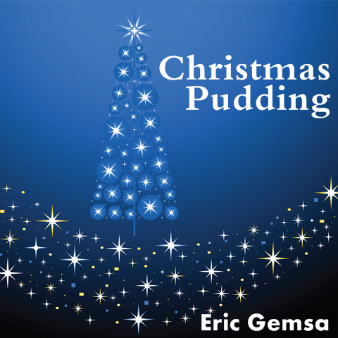 Eric gemsa christmas pudding 2009