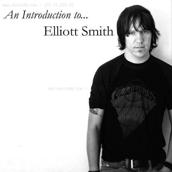 elliott smith an introduction to elliott smith compilation 2010